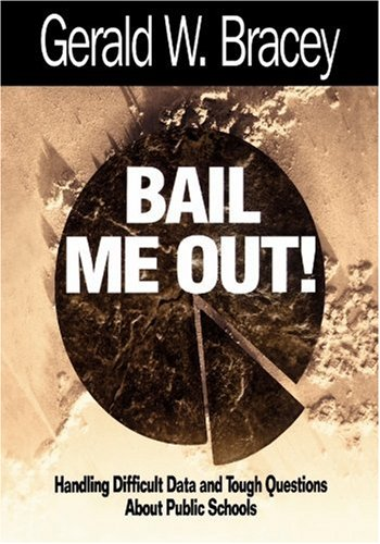 Bail Me Out! Handling Difficult Data and Tough Questions about Public Schools  2000 9780761976035 Front Cover