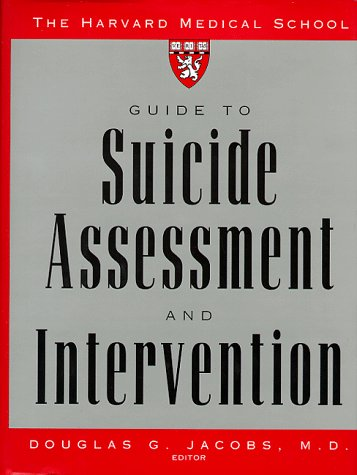 Harvard Medical School Guide to Suicide Assessment and Intervention   1999 edition cover