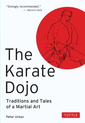 Karate Dojo Traditions and Tales of a Martial Art N/A edition cover