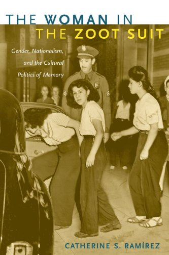 Woman in the Zoot Suit Gender, Nationalism, and the Cultural Politics of Memory  2009 edition cover