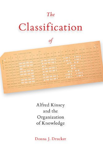 Classification of Sex Alfred Kinsey and the Organization of Knowledge  2014 edition cover
