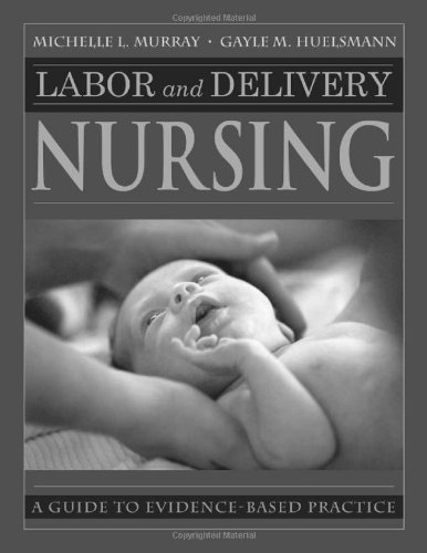 Labor and Delivery Nursing A Guide to Evidence-Based Practice  2009 edition cover