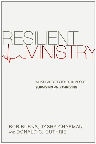 Resilient Ministry What Pastors Told Us about Surviving and Thriving N/A edition cover