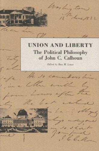 Union and Liberty The Political Philosophy of John C. Calhoun  1992 edition cover