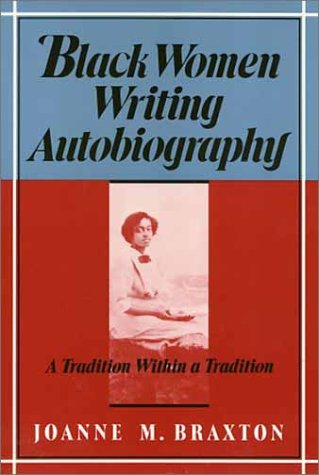 Black Women Writing Autobiography A Tradition Within a Tradition N/A edition cover