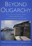 Beyond Oligarchy Wealth, Power, and Contemporary Indonesian Politics  2014 edition cover