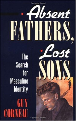 Absent Fathers, Lost Sons The Search for Masculine Identity  1991 9780877736035 Front Cover