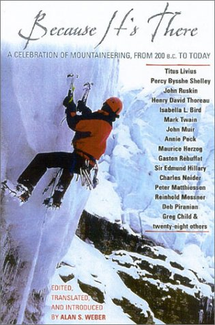 Because It's There A Celebration of Mountaineering from 200 B.C. to Today  2003 9780878333035 Front Cover