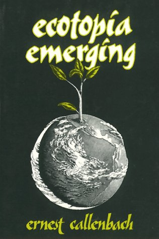 Ecotopia Emerging  1981 9780960432035 Front Cover