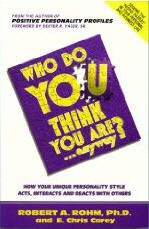 Who Do You Think You Are . . . Anyway? : How Your Unique Personality Style Acts, Interacts, and Reacts with Others 1st edition cover