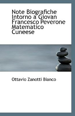 Note Biografiche Intorno a Giovan Francesco Peverone Matematico Cuneese N/A 9781113387035 Front Cover
