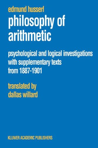 Philosophy of Arithmetic Psychological and Logical Investigations with Supplementary Texts from 1887-1901  2003 9781402016035 Front Cover