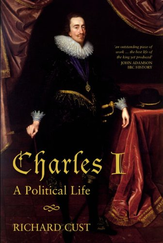 Charles I A Political Life  2007 edition cover