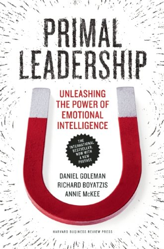 Primal Leadership, with a New Preface by the Authors Unleashing the Power of Emotional Intelligence  2013 9781422168035 Front Cover