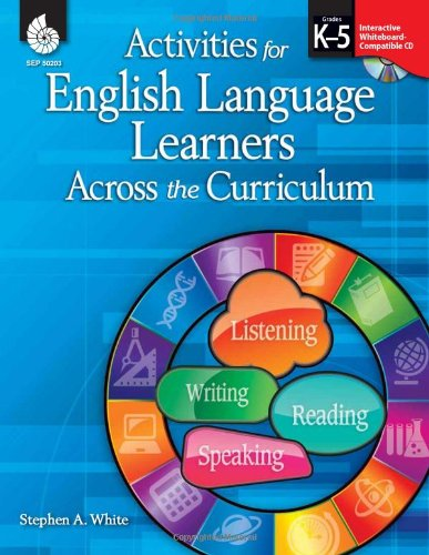 Activities for English Language Learners Across the Curriculum   2010 (Revised) edition cover