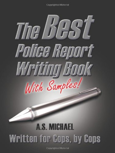 Best Police Report Writing Book with Samples Written for Police by Police, This Is Not an English Lesson N/A edition cover