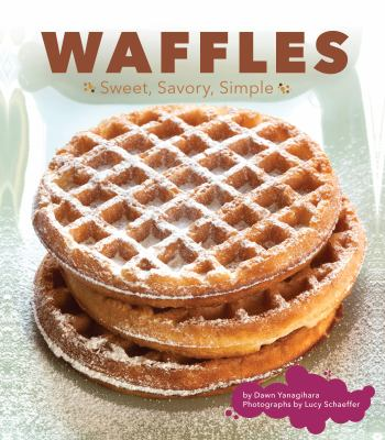 Waffles Sweet, Savory, Simple  2012 edition cover