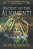 Ascent of the Aliomenti  N/A 9781484056035 Front Cover