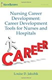 Nursing Career Development: Career Development Tools for Nurses and Hospitals  N/A 9781492257035 Front Cover