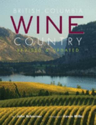 British Columbia Wine Country  2nd 2007 (Revised) 9781552858035 Front Cover