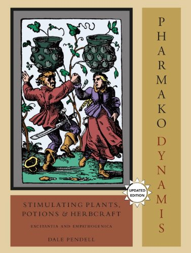 Pharmako/Dynamis, Revised and Updated Stimulating Plants, Potions, and Herbcraft  2010 (Revised) 9781556438035 Front Cover