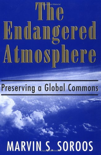 Endangered Atmosphere Preserving the Global Commons  1997 9781570032035 Front Cover