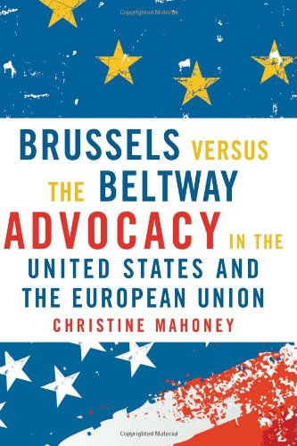 Brussels Versus the Beltway Advocacy in the United States and the European Union 2nd 2008 (Revised) edition cover