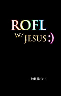 ROFL W/Jesus  N/A 9781932021035 Front Cover