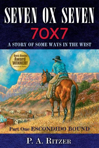 Seven Ox Seven A Story of Some Ways in the West. Part One, Escondido Bound  2007 9781933363035 Front Cover