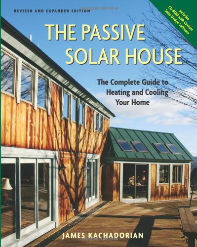 Passive Solar House The Complete Guide to Heating and Cooling Your Home 2nd 2006 (Revised) 9781933392035 Front Cover