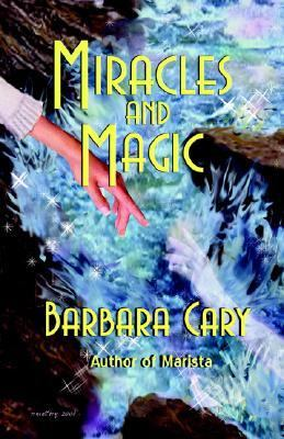 Miracles and Magic  N/A 9781933417035 Front Cover