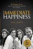 Immediate Happiness Be Happy Now Using Practical Steps with Immediate Proven Results N/A 9781935989035 Front Cover