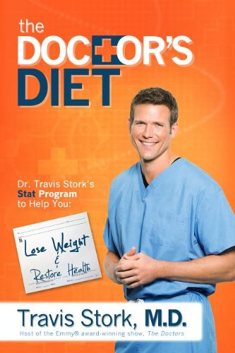 Doctor's Diet Dr. Travis Stork's STAT Program to Help You Lose Weight and Restore Health  2014 9781939457035 Front Cover