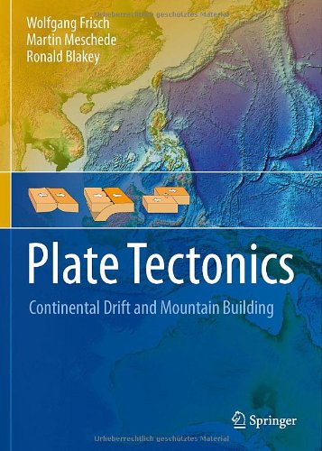 Plate Tectonics Continental Drift and Mountain Building  2011 9783540765035 Front Cover