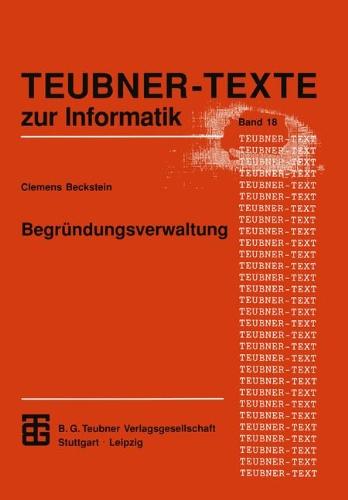Begründungsverwaltung: Grundlagen, Systeme Und Algorithmen  1996 9783815423035 Front Cover