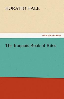 Iroquois Book of Rites  N/A 9783842447035 Front Cover