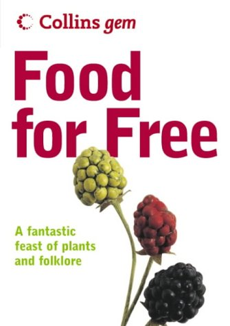 Food for Free (Collins Gem)   2004 9780007183036 Front Cover