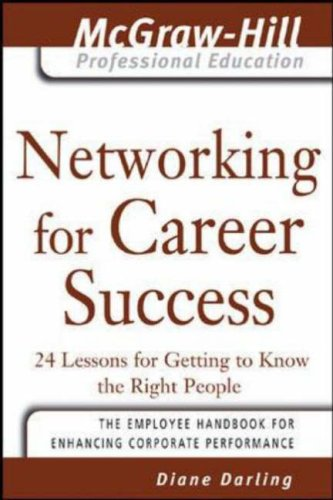Networking for Career Success 24 Lessons for Getting to Know the Right People  2005 edition cover