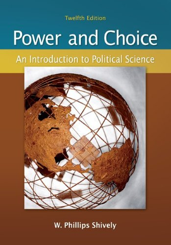 Power and Choice An Introduction to Political Science 12th 2010 edition cover