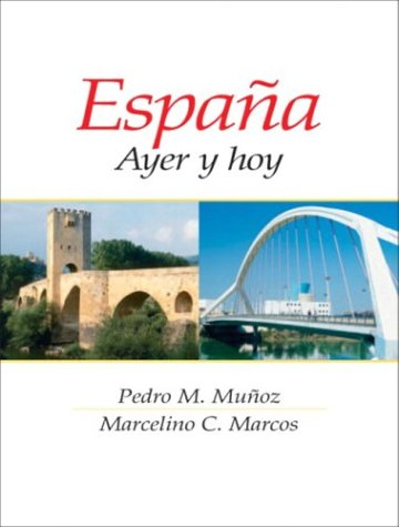 Espana Ayer y Hoy  2005 9780130971036 Front Cover