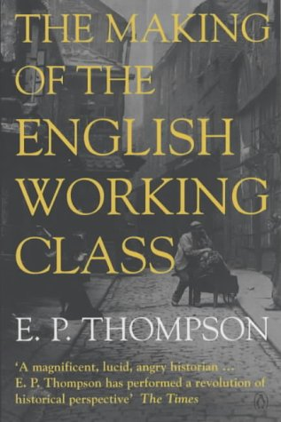 The Making of the English Working Class (Penguin History) N/A edition cover