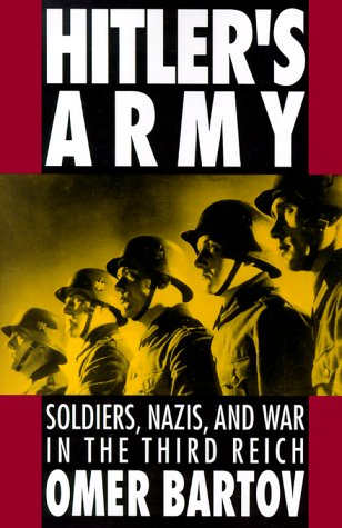 Hitler's Army Soldiers, Nazis, and War in the Third Reich  1991 (Reprint) edition cover