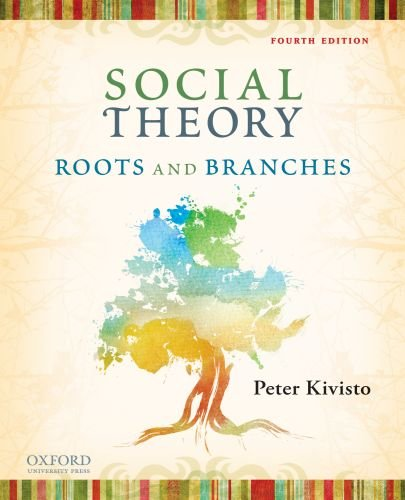 Social Theory Roots and Branches 4th 2011 edition cover