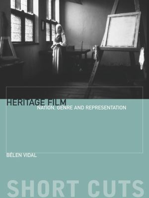 Heritage Film Nation, Genre and Representation  2012 9780231162036 Front Cover