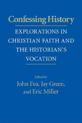 Confessing History Explorations in Christian Faith and the Historian's Vocation  2010 edition cover