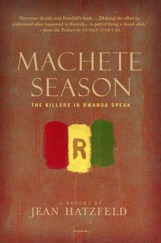 Machete Season The Killers in Rwanda Speak  2005 edition cover