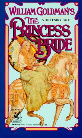 Princess Bride S. Morgenstern's Classic Tale of True Love and High Adventure  1998 (Abridged) 9780345348036 Front Cover