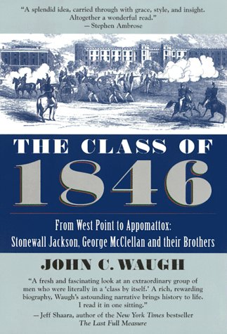 Class Of 1846 From West Point to Appomattox: Stonewall Jackson, George Mcclellan, and Their Br Others  2000 edition cover