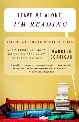Leave Me Alone, I'm Reading Finding and Losing Myself in Books N/A edition cover