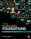 Multimedia Foundations Core Concepts for Digital Design 2nd 2016 (Revised) 9780415740036 Front Cover